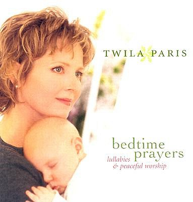 BEDTIME PRAYERS:LULLABIES & PEACEFUL BY PARIS,TWILA (CD)