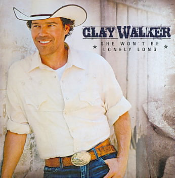 SHE WON'T BE LONELY LONG BY WALKER,CLAY (CD)