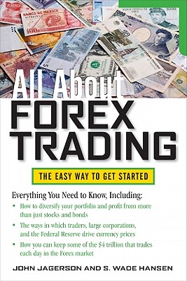 All About Forex Trading By Jagerson, John/ Hansen, S. Wade